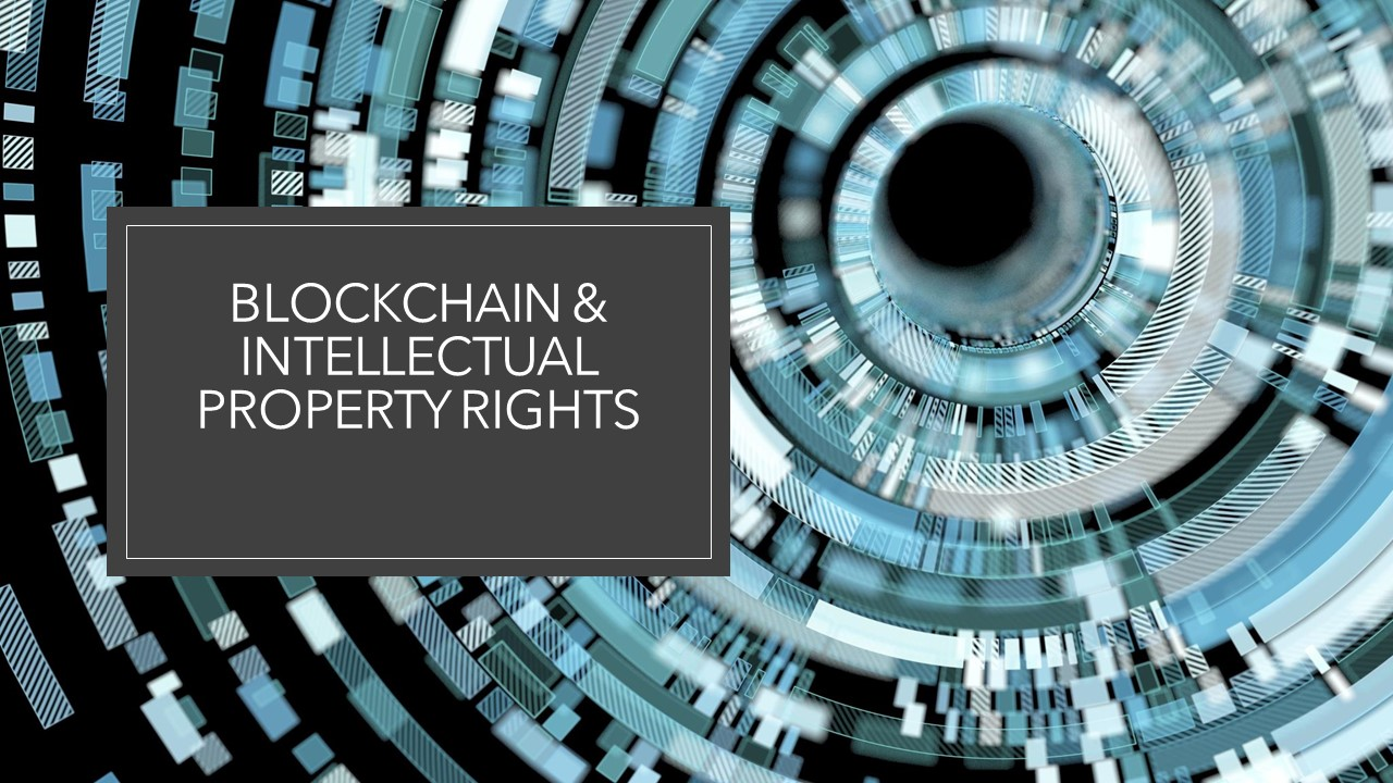 Blockchain & Intellectual Property: Three Intersections for 2020