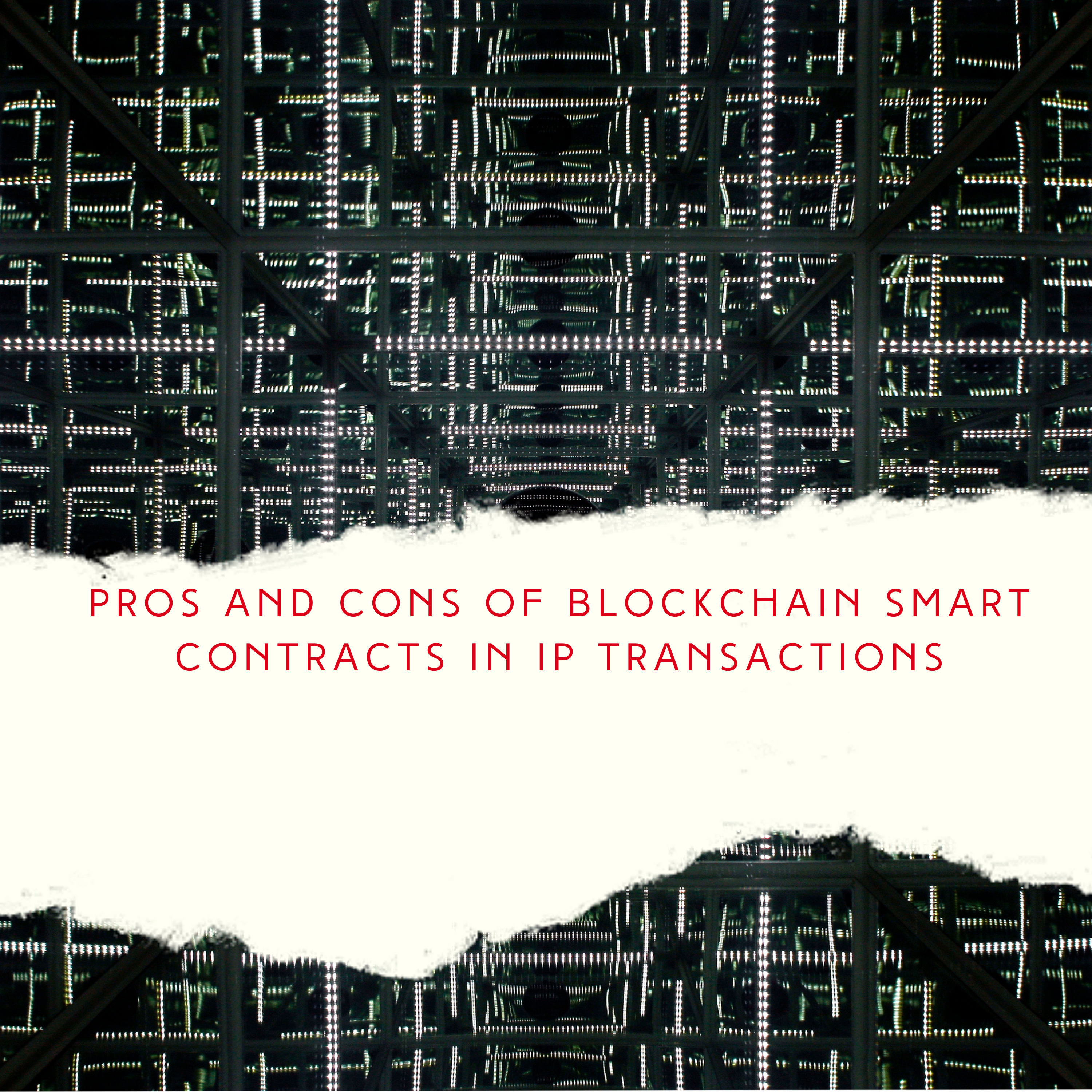 Pros, Cons of Blockchain Smart Contracts in IP Transactions